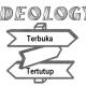 Pengertian Ideologi Terbuka dan Ideologi Tertutup