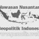 Pengertian Wawasan Nusantara Sebagai Geopolitik Indonesia
